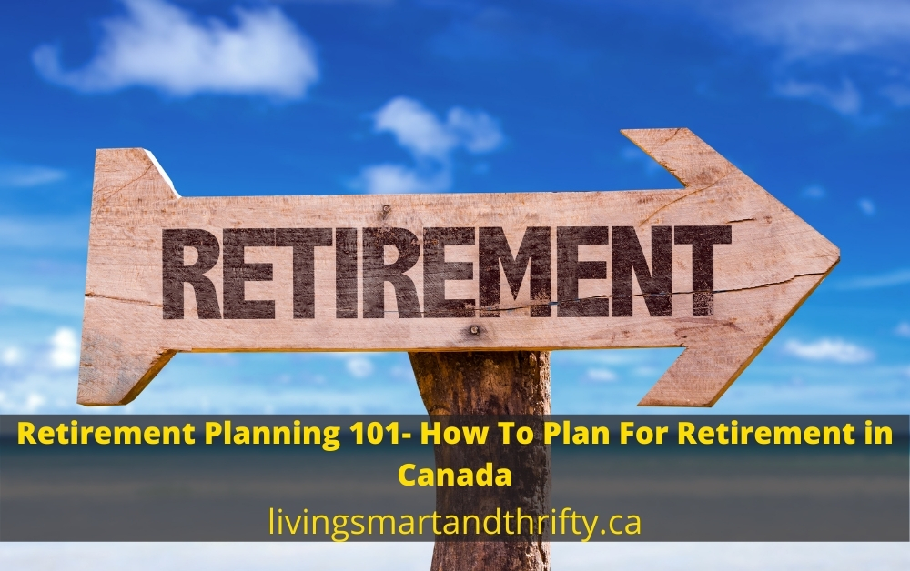 Retirement Planning 101- How To Plan For Retirement in Canada